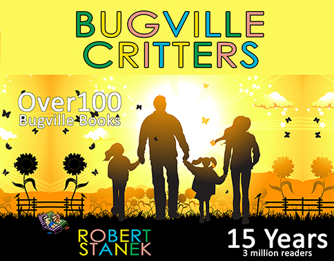 Celebrating 15 Years of Bugville by author William Robert Stanek.